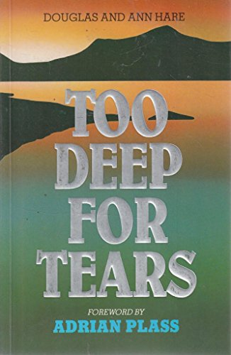 Too Deep for Tears By Douglas R. A. Hare