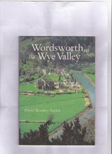 Wordsworth in the Wye Valley By David Bentley-Taylor