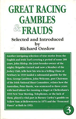 Great Racing Gambles and Frauds By Richard Onslow