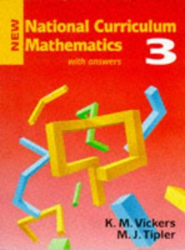 New National Curriculum Mathematics By K. M. Vickers