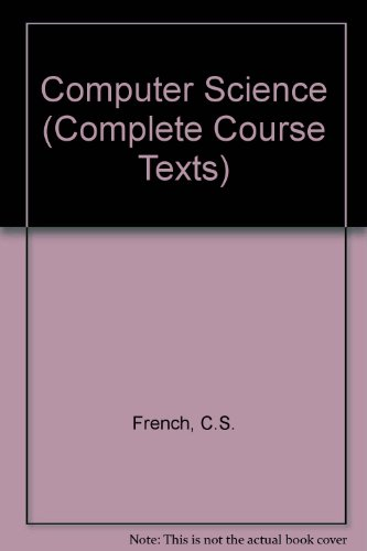 Computer Science By C.S. French