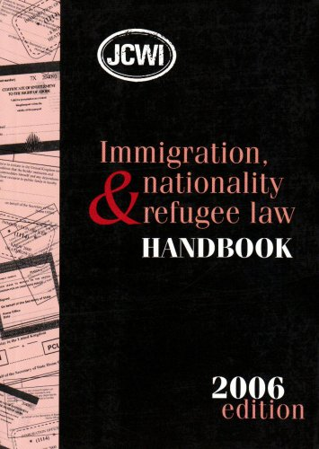 Immigration, Nationality and Refugee Law Handbook 2006 By Edited by Duran Seddon