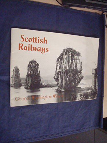 George Washington Wilson and the Scottish Railways By Alastair J. Durie