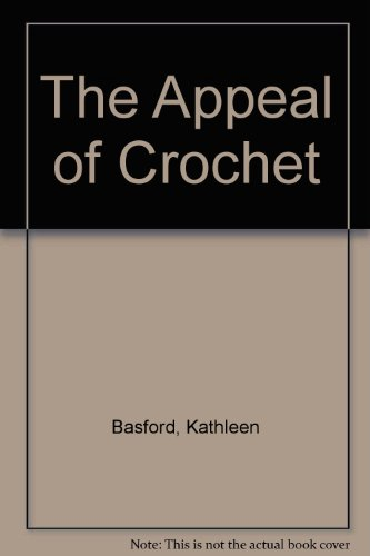 The Appeal of Crochet By Kathleen Basford