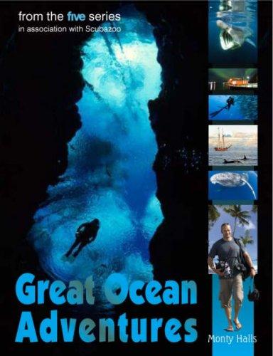 Great Ocean Adventures By Monty Halls