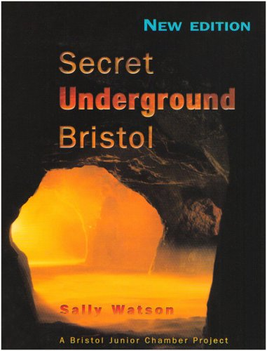 Secret Underground Bristol By Sally Watson