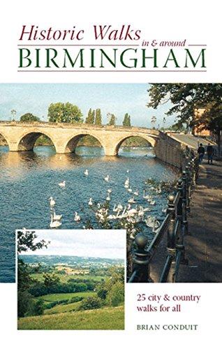 Historic Walks in and Around Birmingham by Brian Conduit
