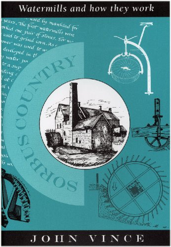 Watermills and How They Work (SORBUS Country) By John Vince