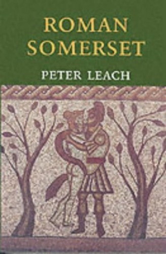 Roman Somerset By Peter Leach