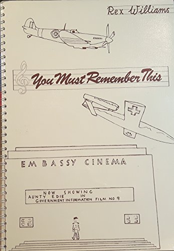 You Must Remember This.... By Rex Williams