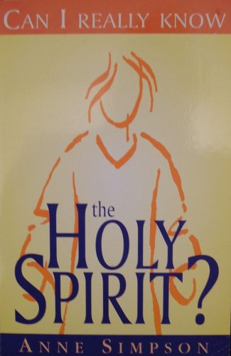 Can I Really Know the Holy Spirit? By Anne Simpson