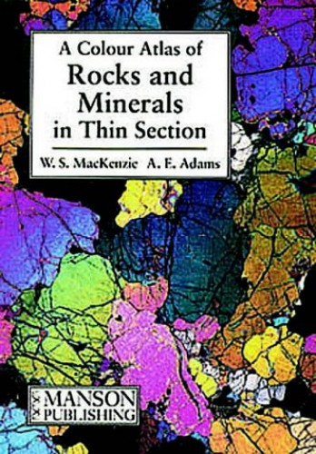 Rocks and Minerals in Thin Section By A. E. Adams