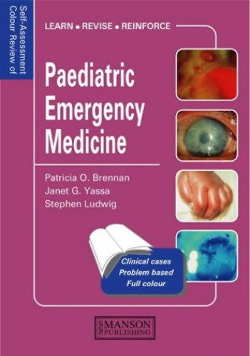 Paediatric Emergency Medicine: Self-Assessment Colour Review By Alisa McQueen
