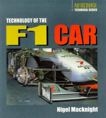 Technology of the Formula 1 Car By Nigel MacKnight