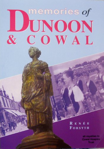 Memories of Dunoon and Cowal by Renee Forsyth