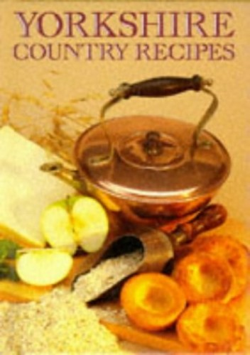 Yorkshire Country Recipes By Molly Perham