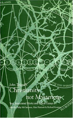 "John Toland's ""Christianity Not Mysterious"" By John Toland"