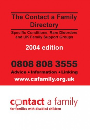 The Contact a Family Directory 2004: Specific Conditions, Rare Disorders and UK Family Support Groups Edited by Dean Casswell