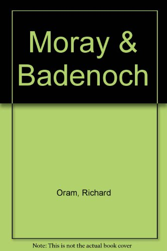 Moray and Badenoch By Richard Oram