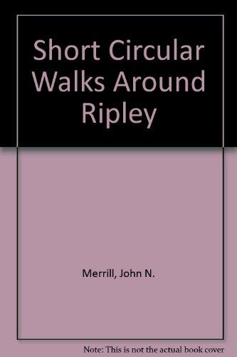Short Circular Walks Around Ripley by John N. Merrill