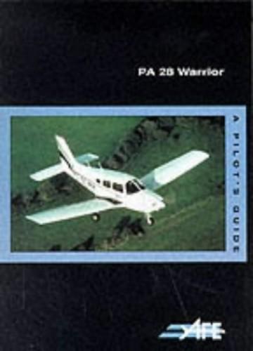 PA-28 Warrior: A Pilot's Guide (The pilot's guide series) By Jeremy M. Pratt