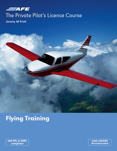 The Private Pilot's Licence Course 1 - Flying Training by Jeremy M. Pratt
