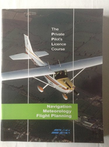 The Private Pilot's Licence Course: Bk. 3: Navigation and Meteorology by Jeremy M. Pratt