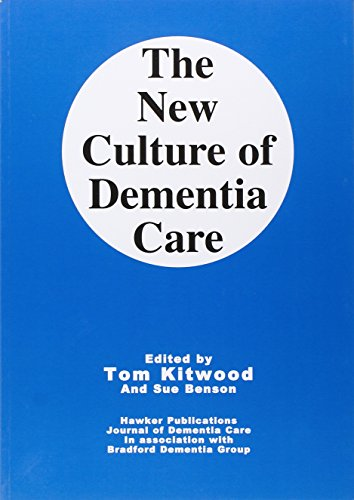 The New Culture of Dementia Care By Edited by T.M. Kitwood