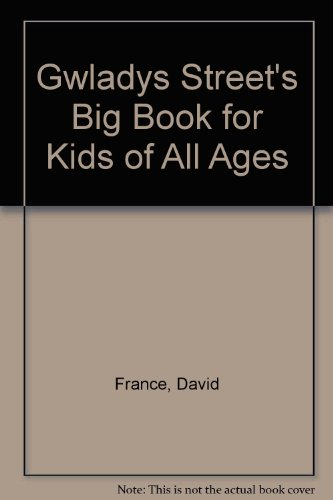 Gwladys Street's Big Book for Kids of All Ages by David France