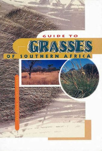 Guide to grasses of Southern Africa By Frits van Oudtshoorn