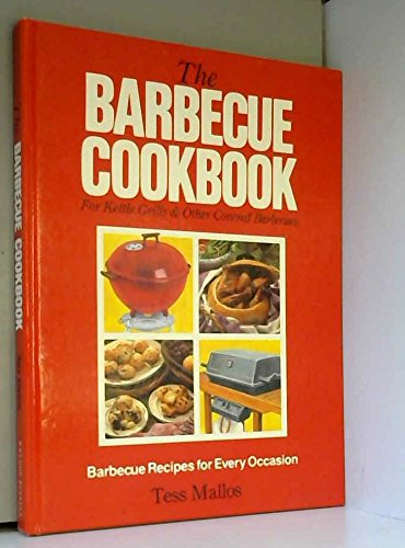 The Barbecue Cookbook By Tess Mallos