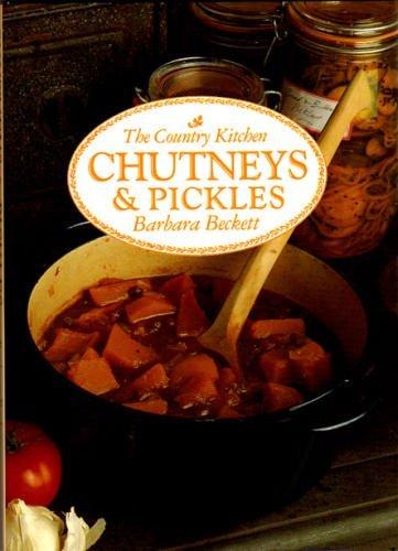 Chutneys & Pickles By Barbara Beckett