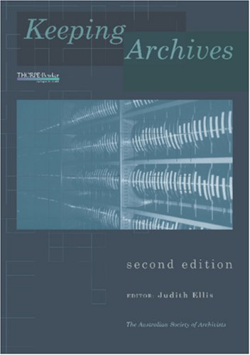 Keeping Archives By Edited by Judith Ellis