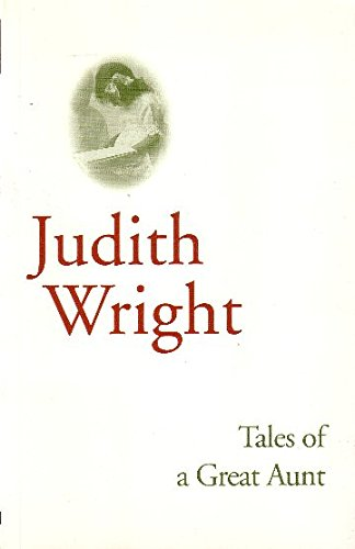 Tales of a Great Aunt By Judith Wright