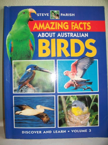 Amazing Facts about Australian Birds By Pat Slater