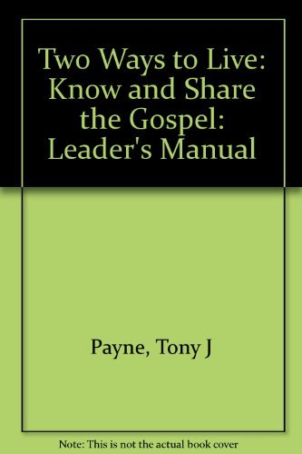 Two Ways to Live: Know and Share the Gospel By Tony J Payne