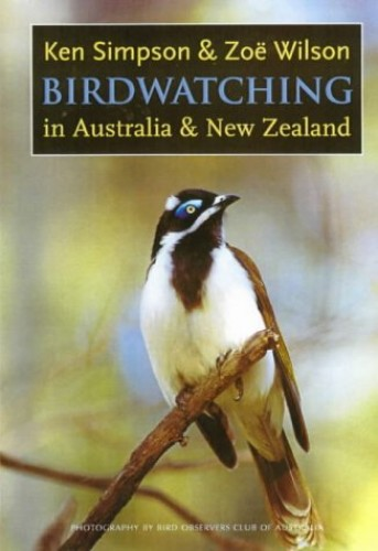 Birdwatching in Australia and New Zealand By Ken Simpson