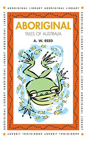Aboriginal Tales of Australia By A. W. Reed