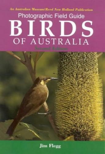 Photographic Field Guide: Birds of Australia By Jim Flegg