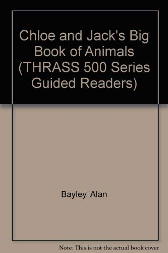Chloe and Jack's Big Book of Animals By Alan Bayley
