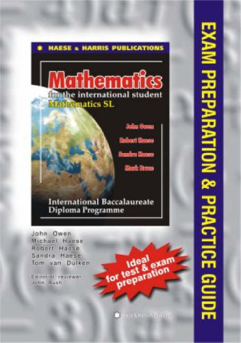 Mathematics Standard Level Exam Preparation and Practice Guide for International Baccalaureate By Tom van Duiken
