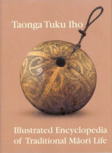 Taonga Tuku Iho: an Illustrated Encyclopedia By A. W. Reed