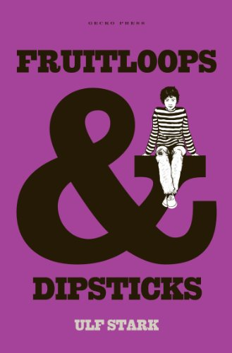 Fruitloops and Dipsticks By Ulf Stark