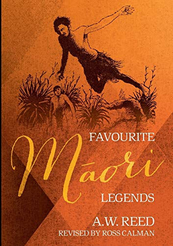 Favourite Maori Legends By A. W. Reed