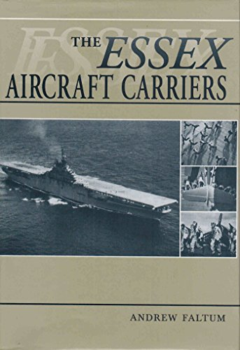The Essex Aircraft Carriers By Andrew Faltum