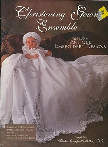 Christening Gown Ensemble, Plus Antique Embroidery Designs By Martha Campbell Pullen