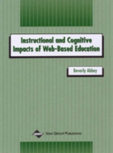 Instructional and Cognitive Impacts of Web-Based Education- By Beverly Abbey