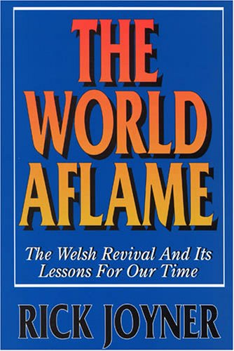World Aflame By Rick Joyner
