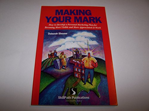 Title: Making your mark How to develop a personal marketi By Deborah Shouse