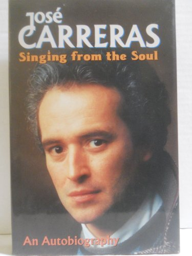 Singing from the Soul By President Jose Carreras (International Leukemia Foundation)